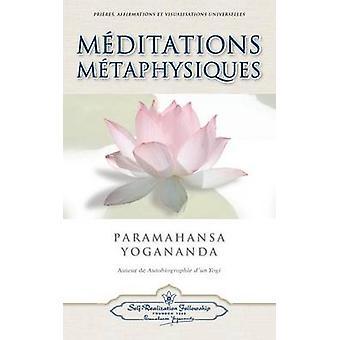 Meditations Metaphysiques by Yogananda & Paramahansa
