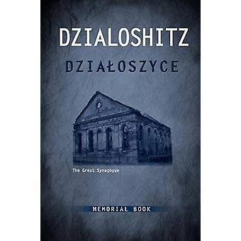 Dzialoszyce Memorial Book  An English Translation of Sefer Yizkor Shel Kehilat Dzialoshitz VeHaSeviva by Bussgang & Fay