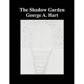 The Shadow Garden by Hart & George A.