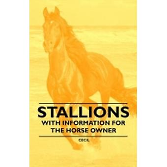 Stallions  With Information for the Horse Owner by Cecil