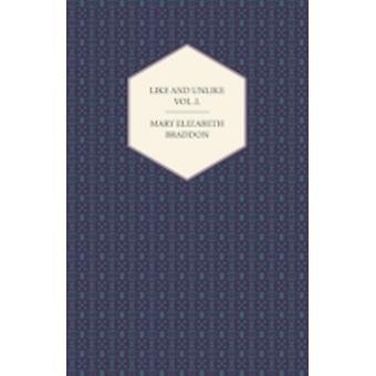 Like and Unlike Vol. I. by Braddon & Mary Elizabeth