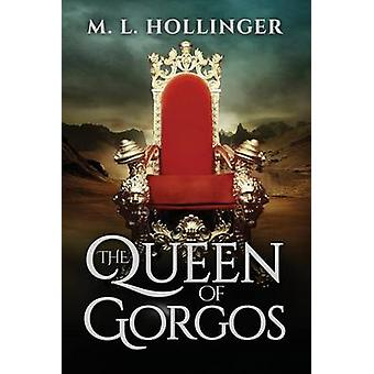 Queen of Gorgos by Hollinger & M.L.
