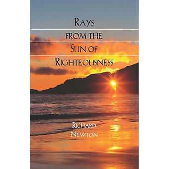 RAYS FROM THE SUN OF RIGHTEOUSNESS by Newton & Richard