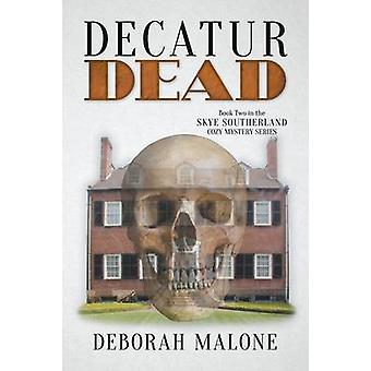Decatur Dead by Malone & Deborah