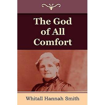 The God of All Comfort by Smith & Whitall Hannah