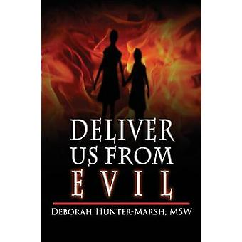 Deliver Us From Evil by HunterMarsh & Deborah