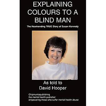 Explaining Colours to a Blind Man by Hooper & David