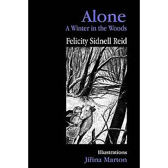 Alone A Winter in the Woods by Reid & Felicity Sidnell