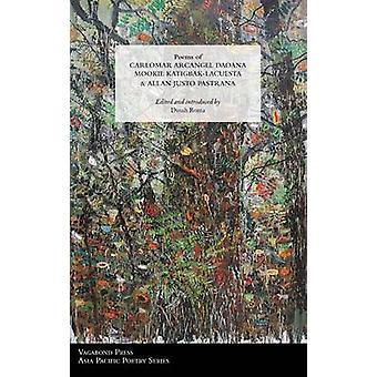 Poems of Carlomar Arcangel Daoana Mookie KatigbakLacuesta  Allan Justo Pastrana by Daoana & Carlomar Arcangel
