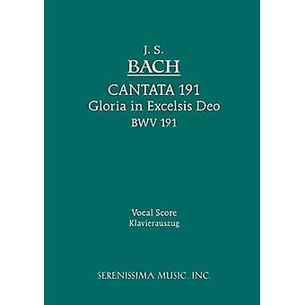 Cantata No.191. Gloria in Excelsis Deo BWV 191 Vocal score by Bach & Johann Sebastian