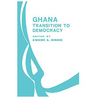 Ghana Transition to Democracy by Ninsin & Kwame Akon