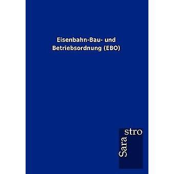 EisenbahnBau und Betriebsordnung EBO by Sarastro GmbH