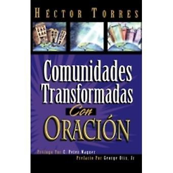 Comunidades Transformadas Con Oracion by Torres & Hector