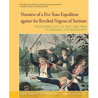 Narrative of Five Years Expedition Against the Revolted Negroes of Surinam by Stedman & John G