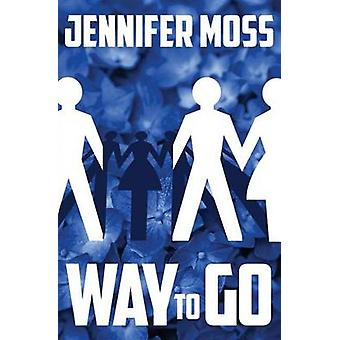 Way to Go by Moss & Jennifer