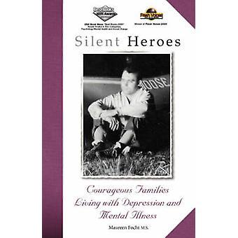 Silent Heroes by Focht & Maureen