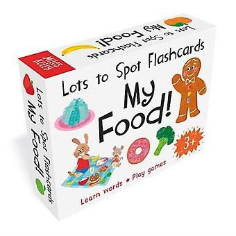 Lots to Spot Flashcards My Food by Becky Miles