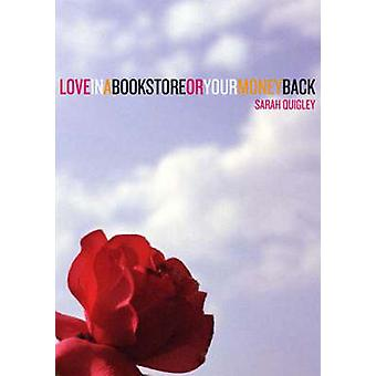 Loveinabookstoreoryourmoneyback by Sarah Quigley - 9781869402846 Book