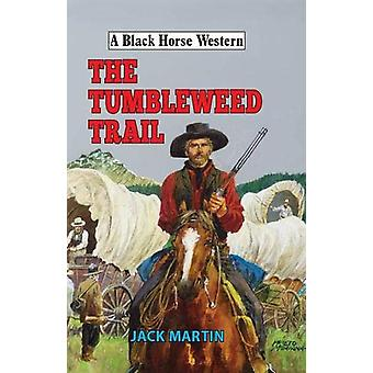 The Tumbleweed Trail by Jack Martin - 9780719828751 Book