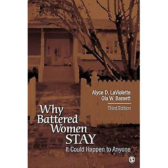 It Could Happen to Anyone - Why Battered Women Stay by Alyce D. LaViol