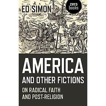 Amerika och andra fiktioner - på radikal tro och post-religion av Sim