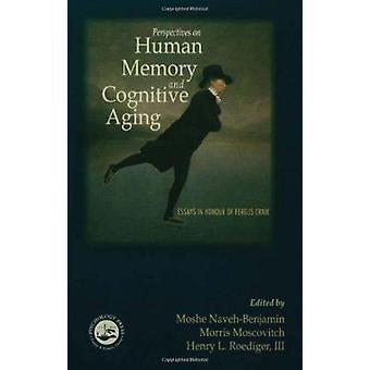 Perspectives on Human Memory and Cognitive Aging - Essays in Honor of