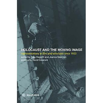 Holocaust and the Moving Image by Toby Haggith - Joanna Newman - 9781