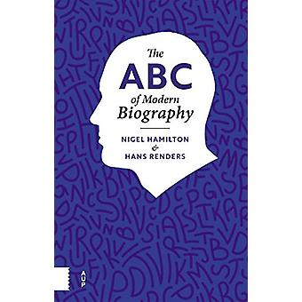 The ABC of Modern Biography by Hans Renders - 9789462988712 Book