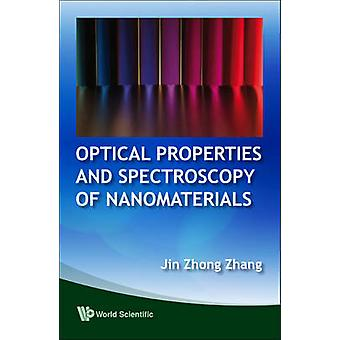 Optical Properties and Spectroscopy of Nanomaterials by Jin Zhong Zha