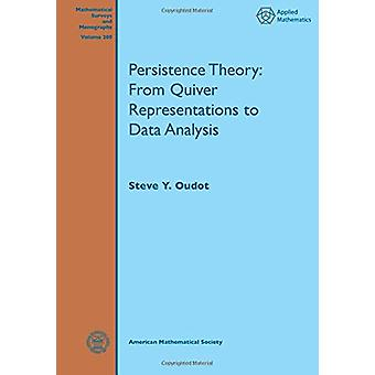 Persistence Theory - From Quiver Representations to Data Analysis by S