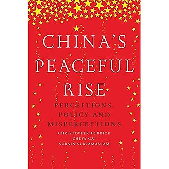 China's Peaceful Rise: Perceptions, Policy and Misperceptions