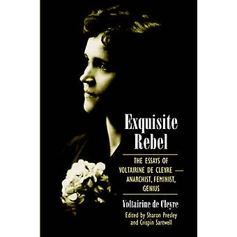 Exquisite Rebel - The Essays of Voltairine De Cleyre - Anarchist - Fem