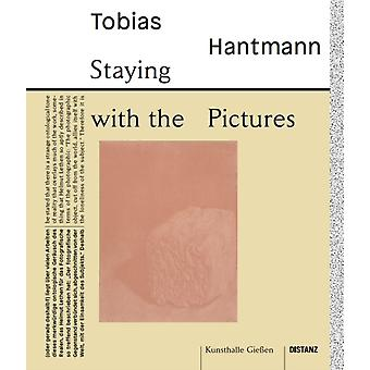 Staying With The Pictures by Other Tobias Hantmann