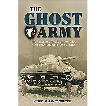 The Ghost Army - Conning the Third Reich by Gerry Souter - 97817882808