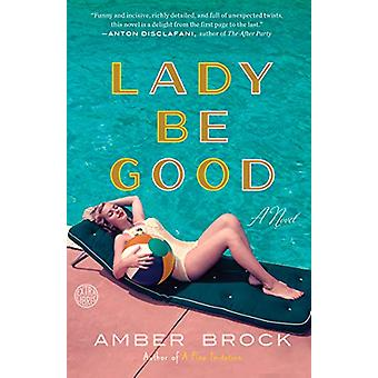 Lady Be Good - A Novel by Amber Brock - 9781524760410 Book