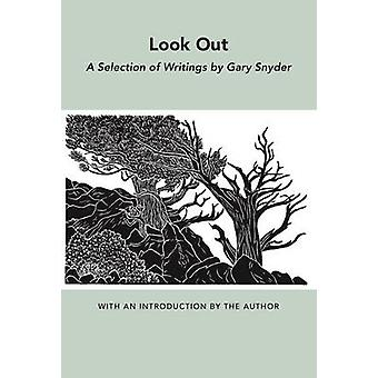 Look out - A Selection of Writings by Gary Snyder - 9780811215251 Book