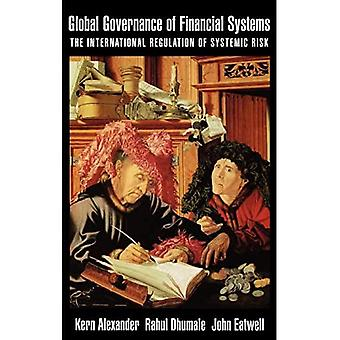 Global Governance of Financial Systems: The International Regulation of Systemic Risk (Finance and the Economy)