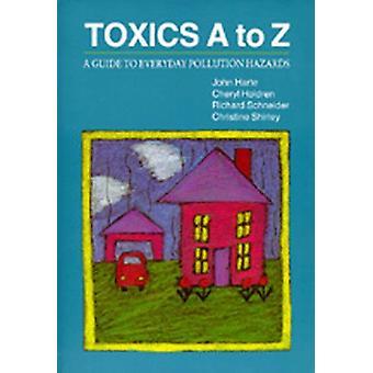 Toxics A to Z - En guide till vardagliga föroreningsrisker av John Harte -