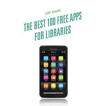 Os melhores 100 aplicativos gratuitos para bibliotecas por Jim Hahn - 9780810885820 Livro