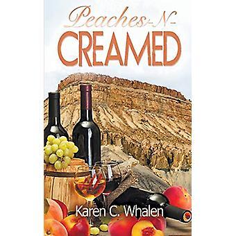 Peaches-N-Creamed by Karen C Whalen - 9781509225996 Book