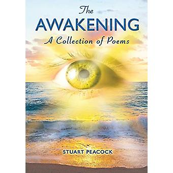 The Awakening - A Selection of Poems by Stuart Peacock - 9781911476337