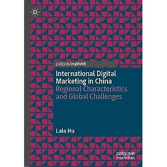 International Digital Marketing in China - Regional Characteristics an
