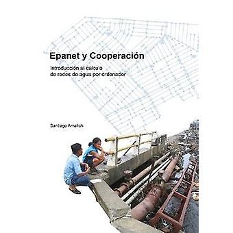 Epanet y Cooperacion. Introduccion Al Calculo de Redes de Agua Por Or