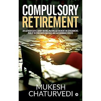 Verplichte pensionering door Mukesh Chaturvedi