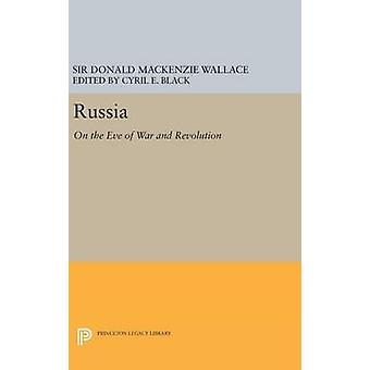Russia - On the Eve of War and Revolution by Sir Donald Mackenzie Wall