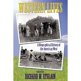 Western Lives by Edited by Richard W Etulain