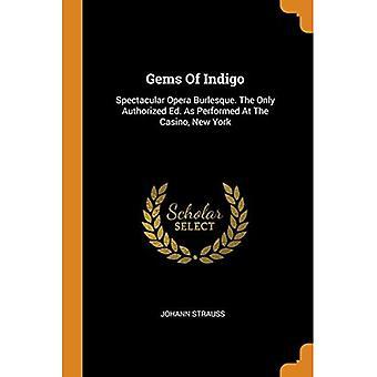 Joias de Indigo: Espetacular Ópera Burlesca. o Único Ed Autorizado como Realizado no Casino, Nova York