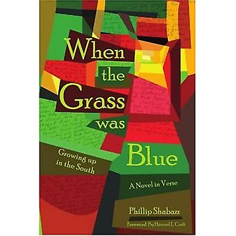 When the Grass Was Blue: Growing Up in the South