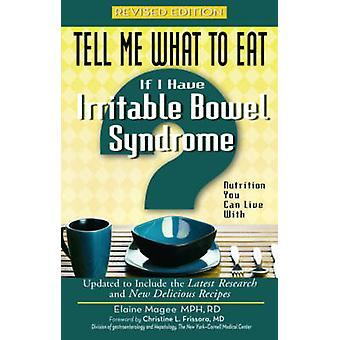 Tell Me What to Eat If I Have Irritable Bowel Syndrome  Nutrition You Can Live with by Elaine Magee