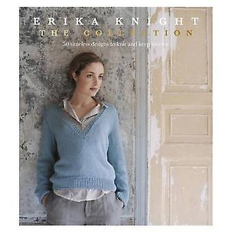 Erika Knight Die Sammlung 50 zeitlose Designs zu stricken und für immer von Erika Knight zu halten